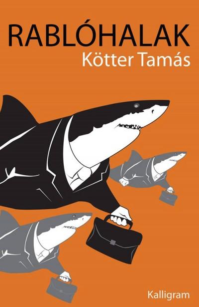 Kötter Tamás - Rablóhalak