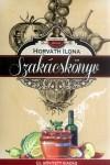 Horv�th Ilona - Horv�th Ilona szak�csk�nyv - �j, b�v�tett kiad�s