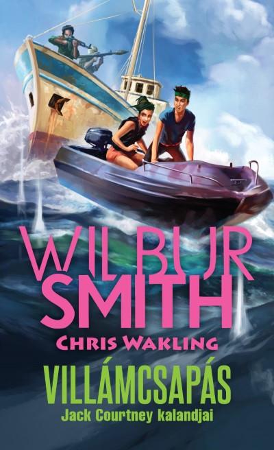 Wilbur Smith - Chris Wakling - Villámcsapás