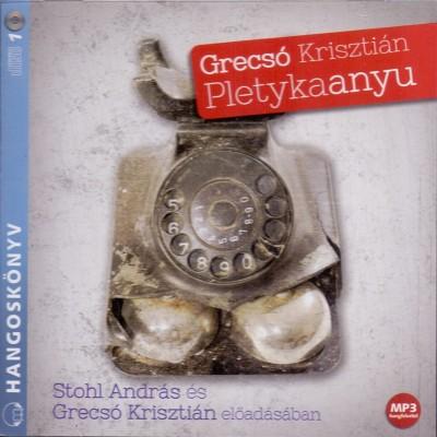 Grecsó Krisztián - Grecsó Krisztián - Stohl András - Pletykaanyu - Hangoskönyv - MP3