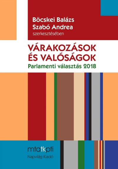 Böcskei Balázs  (Szerk.) - Szabó Andrea  (Szerk.) - Várakozások és valóságok