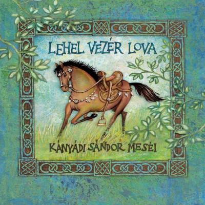 Kányádi Sándor - Lehel vezér lova