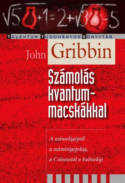 John Gribbin - Számolás kvantummacskákkal