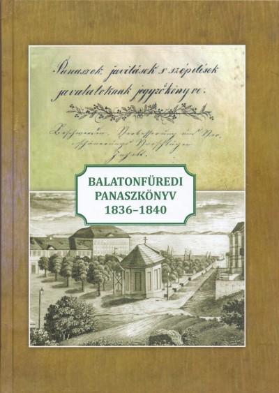 Hudi József  (Szerk.) - Balatonfüredi panaszkönyv 1836-1840