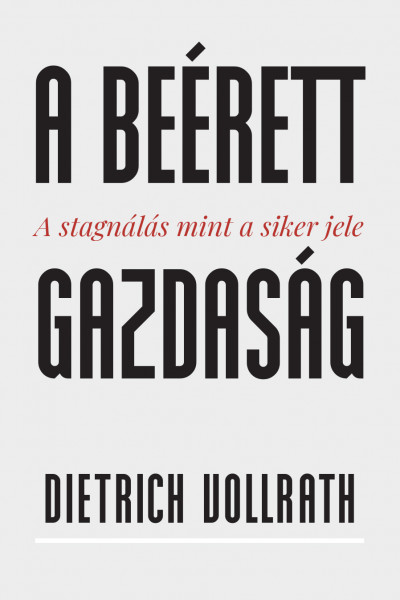 Dietrich Vollrath - A beérett gazdaság
