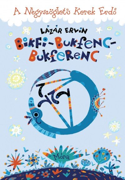 Lázár Ervin - Bikfi-Bukfenc-Bukferenc