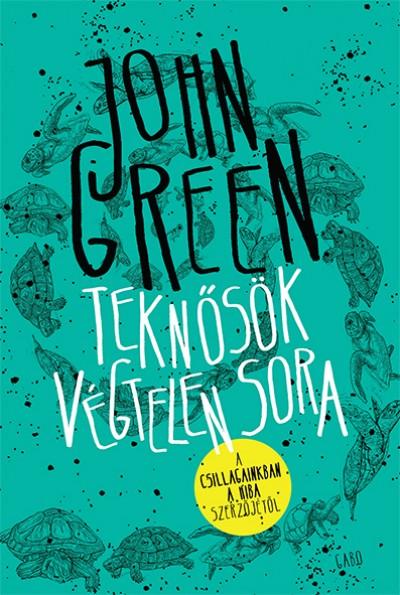 John Green - Teknősök végtelen sora - kemény kötés