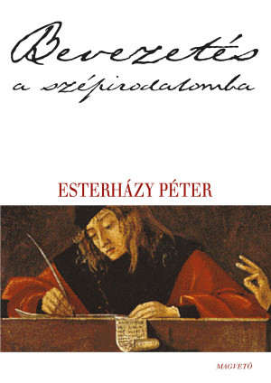 Esterh�zy P�ter - Bevezet�s a sz�pirodalomba