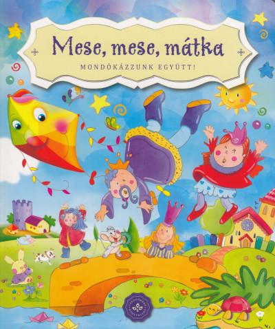Bogos Katalin  (Szerk.) - Mese, mese, mátka
