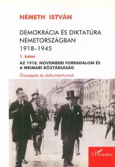 Németh István - Demokrácia és diktatúra Németországban 1918-1945 - 1. kötet