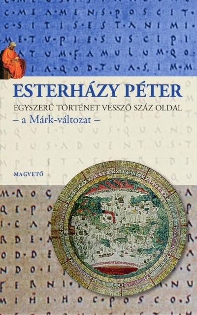 Esterházy Péter - Egyszerű történet vessző száz oldal