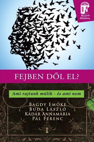 Bagdy Emőke - Buda László - Kádár Annamária - Pál Ferenc - Fejben dől el?