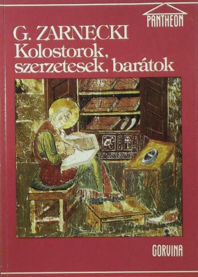 Georg Zarnecki - Kolostorok, szerzetesek, barátok