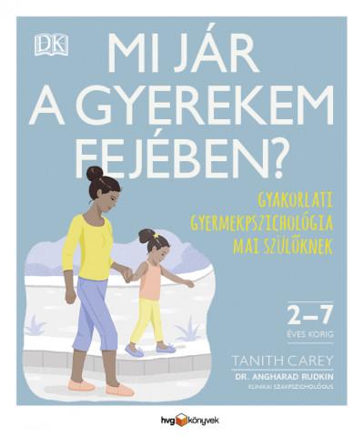 Tanith Carey - Dr. Angharad Rudkin - Mi jár a gyerekem fejében?