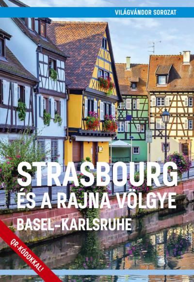 Juszt Róbert  (Szerk.) - Strasbourg és a Rajna völgye