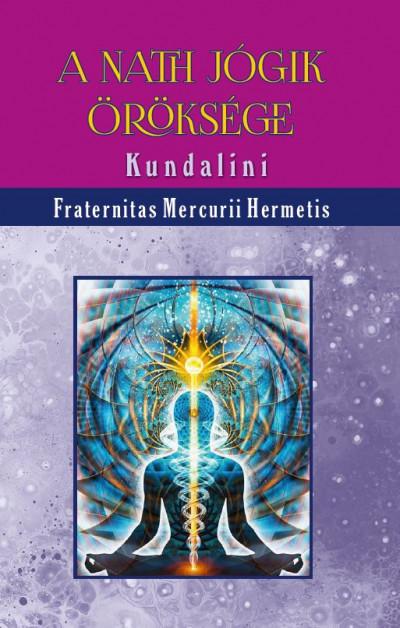 Fraternitas Mercurii Hermetis - A nath jógik öröksége
