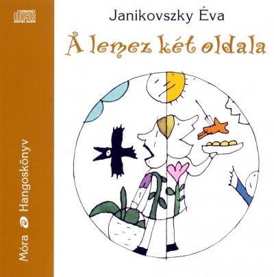 Janikovszky Éva - Pécsi Ildikó - A LEMEZ KÉT OLDALA - HANGOSKÖNYV
