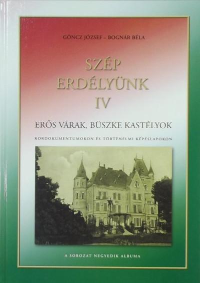 Bognár Béla - Göncz József - Szép Erdélyünk IV. - Erős várak, büszke kastélyok