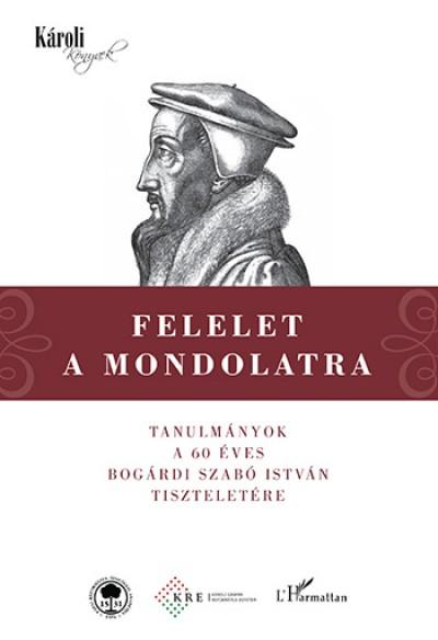 Ablonczy Balázs  (Szerk.) - Kodácsy Tamás  (Szerk.) - Zsengellér József  (Szerk.) - Felelet a Mondolatra