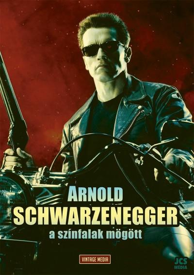 Henry Moore  (Szerk.) - Arnold Schwarzenegger - A színfalak mögött