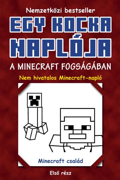 - Egy kocka naplója 1. - A Minecraft fogságában
