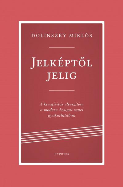 Dolinszky Miklós - Jelképtől jelig