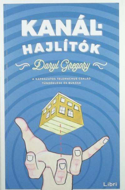 Daryl Gregory - Kanálhajlítók
