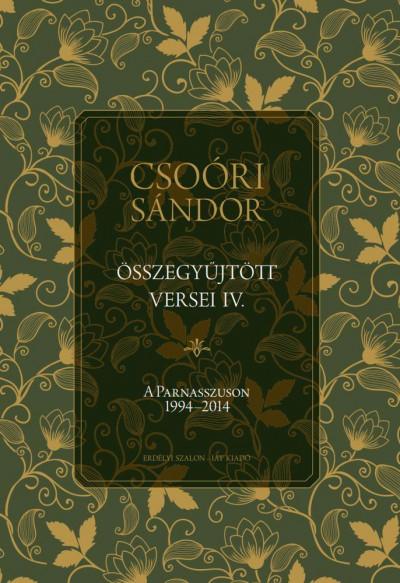 Csoóri Sándor - Balogh Júlia  (Összeáll.) - Csoóri Sándor összegyűjtött versei IV.