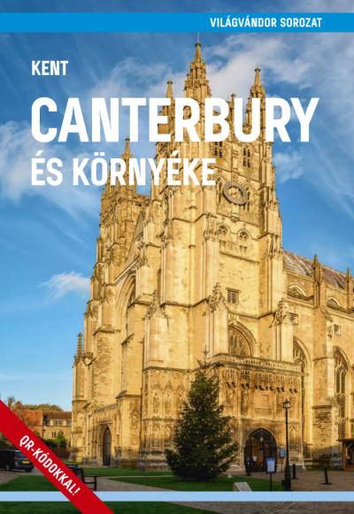 Juszt Róbert  (Szerk.) - Canterbury és környéke (Kent)