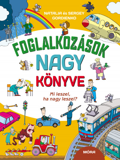 Natalia Gordienko - Sergey Gordienko - Foglalkozások nagy könyve