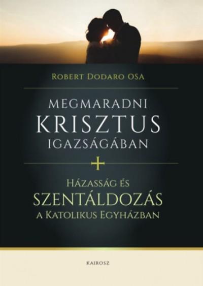 Robert Dodaro Osa - Megmaradni Krisztus igazságában