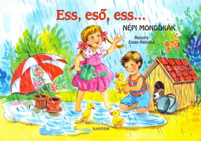 - Ess, eső, ess...