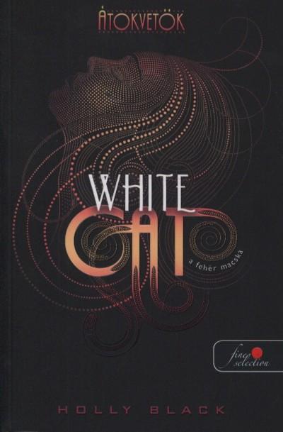 WHITE CAT - A FEHÉR MACSKA - KÖTÖTT