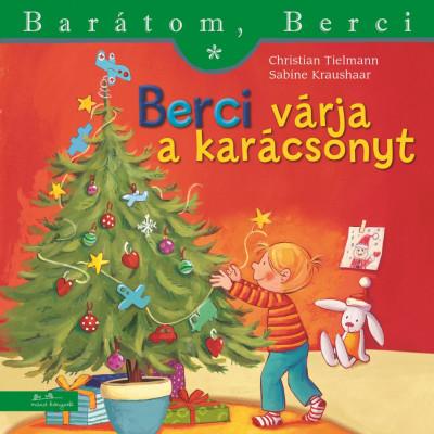 Christian Tielmann - Berci várja a karácsonyt - Barátom, Berci
