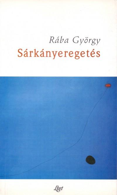 Rába György - Sárkányeregetés