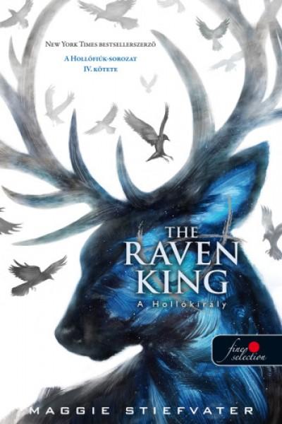 Maggie Stiefvater - The Raven King - A Hollókirály - puha kötés
