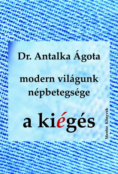 Dr. Antalka Ágota - Modern világunk népbetegsége