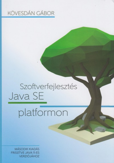 Kövesdán Gábor - Szoftverfejlesztés Java SE platformon