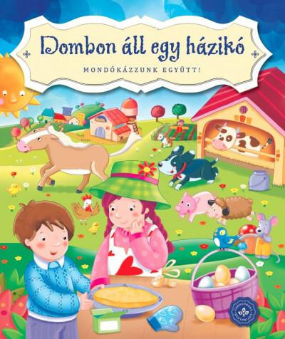 Bogos Katalin  (Szerk.) - Dombon áll egy házikó