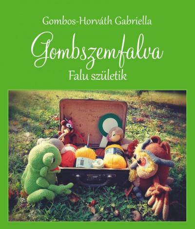 Gombos-Horváth Gabriella - Gombszemfalva