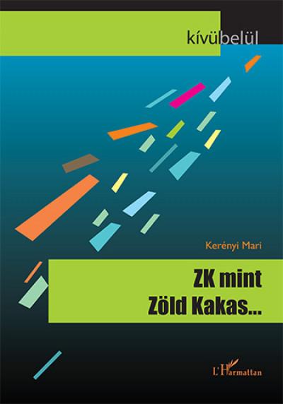 Kerényi Mari - ZK, mint Zöld Kakas...