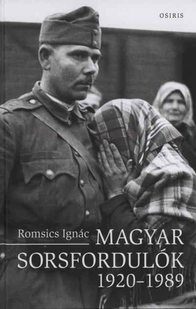 Romsics Ignác - Magyar sorsfordulók 1920-1989