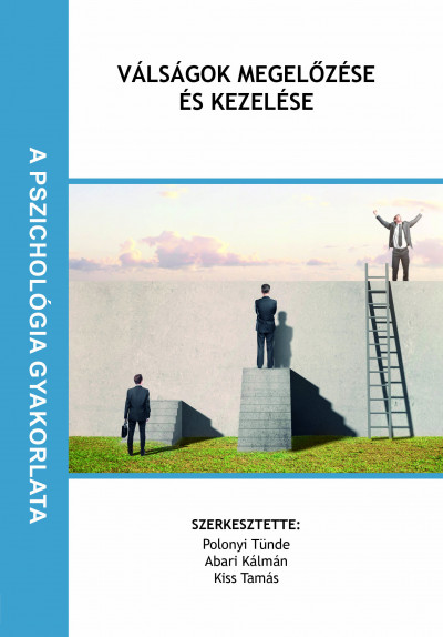Abari Kálmán  (Szerk.) - Kiss Tamás  (Szerk.) - Polonyi Tünde  (Szerk.) - Válságok megelőzése és kezelése