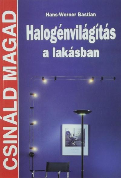 Hans-Werner Bastian - Halogénvilágítás a lakásban