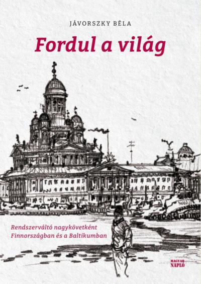 Jávorszky Béla - Fordul a világ
