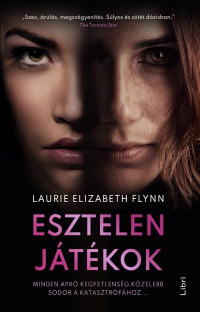 Laurie Elizabeth Flynn - Esztelen játékok