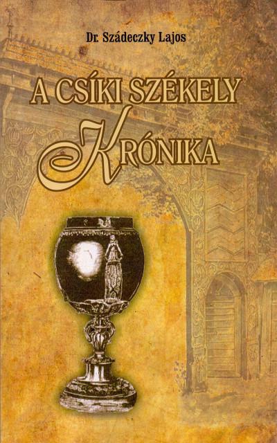 Dr. Szádeczky Lajos - A Csíki székely krónika