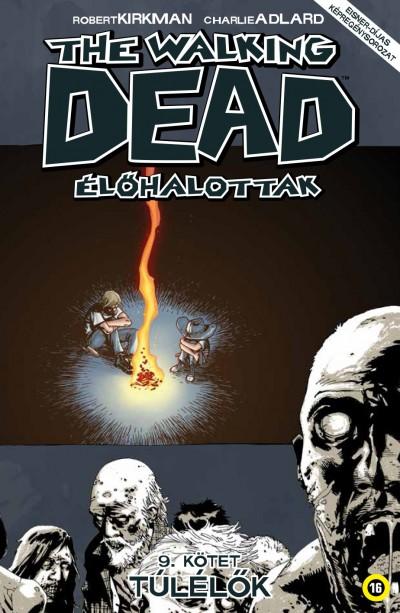 Robert Kirkman - The Walking Dead - Élőhalottak 9.