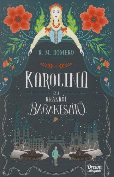R. M. Romero - Karolina és a Krakkói babakészítő