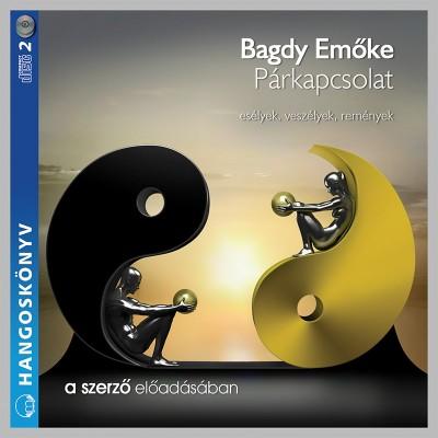 Bagdy Emőke - Bagdy Emőke - Párkapcsolat - Esélyek, veszélyek, remények - Hangoskönyv (2 CD)